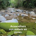 Acuacultura con énfasis en peces